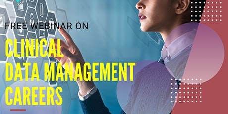 Free webinar on Career opportunities in Clinical Data Management tickets