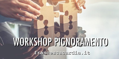 WORKSHOP PIGNORAMENTO gratuito - francescacardia.it biglietti