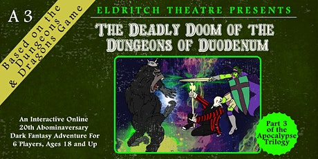The Deadly Doom of the Dungeons of Duodenum tickets