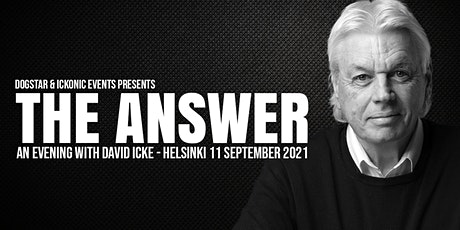David Icke - Live In Helsinki - The Answer - Saturday 11th September - 2021