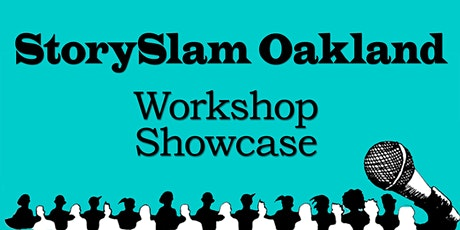 Storytelling Workshop Showcase from StorySlam Oakland (online) tickets
