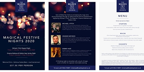 MAGICAL  FESTIVE  NIGHTS 2020 at MARKS TEY HOTEL tickets