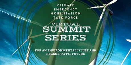 Climate Emergency Mobilization Task Force Virtual Summit Series #4 tickets