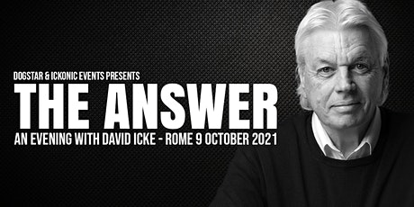 David Icke - Live in Rome - The Answer - Saturday 9th October 2021 biglietti