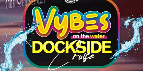 VYBES ON THE WATER LATE NIGHT  w DJ HOTROD    YACHT CRUISE tickets