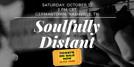 Soulfully Distant | Live Music + Food + Spirit Tasting tickets