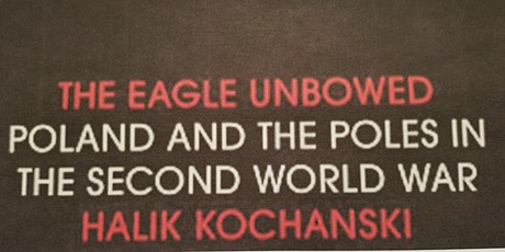 The Eagle Unbowed - Poland's Place in the World tickets
