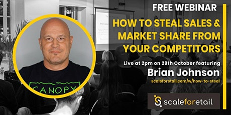 Webinar: How to Steal Sales and Market Share from Your Competitors tickets