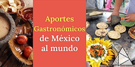 TOUR EN VIVO ONLINE : Aportes gastronómicos de México al mundo boletos