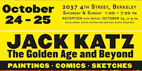 Jack Katz   The Golden Age and Beyond . Pop-Up art exibition tickets