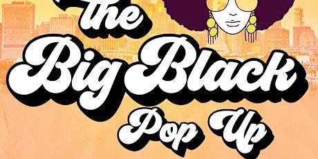 THE BIG BLACK POP UP tickets