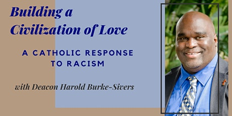 Building a Civilization of Love: A Catholic Response to Racism Workshop tickets