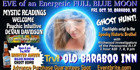 EVE of HALLOWEEN FULL BLUE MOON READINGS and/or GHOST HUNT in REAL HAUNT! tickets
