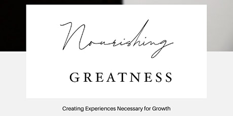 Nourishing Greatness tickets