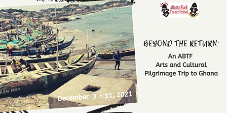 BEYOND THE RETURN 2021: An ABTF Pilgrimage to Ghana tickets