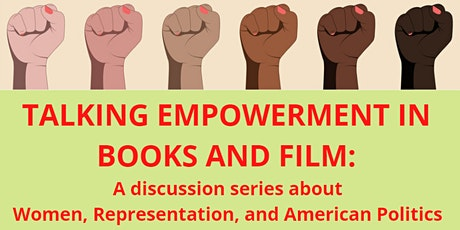 TALKING EMPOWERMENT IN BOOKS AND FILM: Women, Representation, and American tickets
