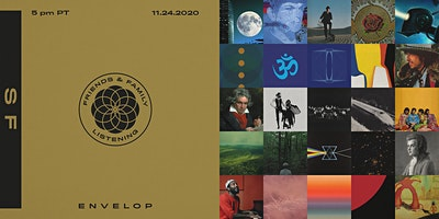Friends and Family Listening | Envelop SF