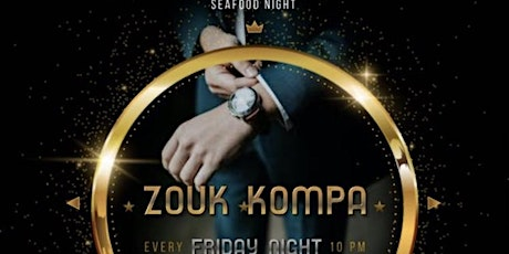 Seafood Zouk & Kompa Night Every Friday tickets