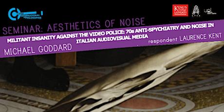 AESTHETICS OF NOISE: MICHAEL GODDARD tickets