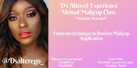 D's Altered Experience Virtual Makeup Class tickets