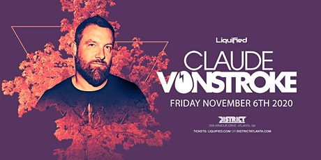 CLAUDE VONSTROKE  | Friday November 6th 2020 | District Atlanta tickets