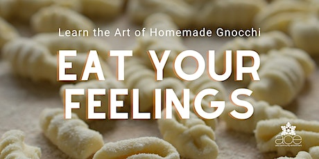 Eat Your Feelings - Learn the Art of Homemade Gnocchi tickets