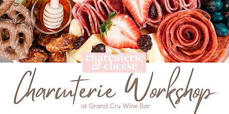 Charcuterie and Cheese Workshop at Grand Cru Wine Bar tickets