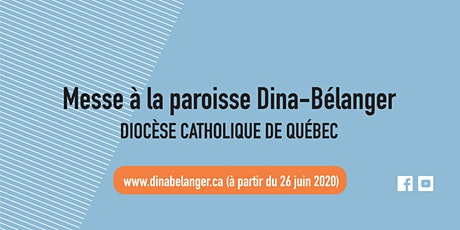 Messe Dina-Bélanger - Dimanche 25 octobre 2020 billets