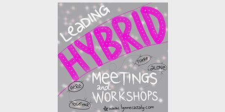 Leading HYBRID meetings and workshops - Masterclass with Lynne Cazaly tickets