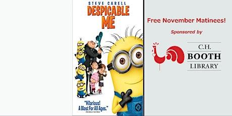 """DESPICABLE ME""  (PG) Sat Nov 14; FREE 1 pm Show tickets"