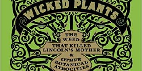 Wicked Plants with Author Amy Stewart tickets