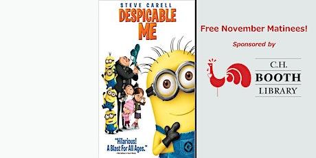 """""""DESPICABLE ME""""  (PG) Sat Nov 14 FREE 4 pm Show"""