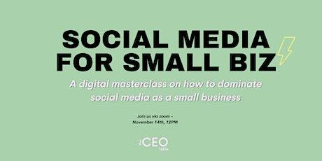 Social Media for Small Biz! | The CEO Table Digital Masterclass #1 tickets