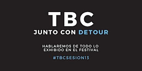 #TBCSesion13: Detour + TBC entradas