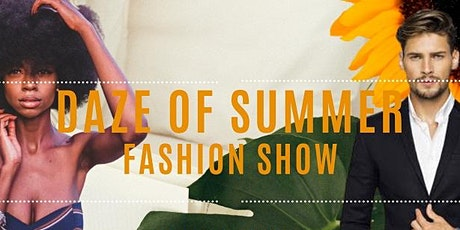 Daze of Summer Business Expo & Fashion Show! tickets