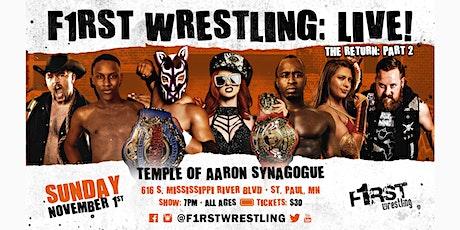 F1RST Wrestling: LIVE! (The Return: Part 2) tickets