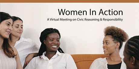 Women In Action - A  Virtual Forum on Civic Reasoning & Responsibility tickets