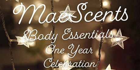 MaeScents Body Essentials 1year Celebration tickets