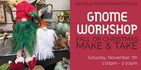 Make + Take Christmas or Fall Gnome Workshop tickets