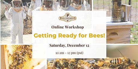 Getting Ready for Bees! Virtual Workshop tickets