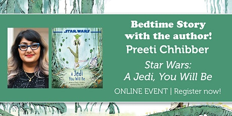 "Bedtime Story w/ the author: Preeti Chhibber ""A Jedi, You Will Be"" tickets"