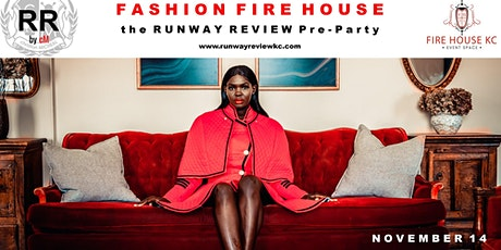 FASHION FIRE HOUSE the Runway Review Pre-Party tickets