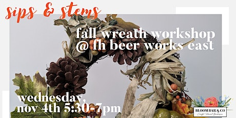 Sips & Stems @ FH Beerworks East tickets