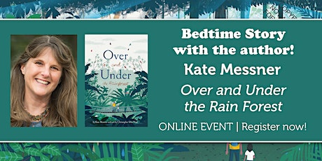 "Bedtime Story w/ the author: Kate Messner ""Over and Under the Rainforest"" tickets"