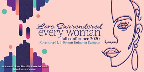 Every Woman Fall Conference: Love Surrendered tickets