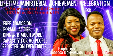 LIFETIME MINISTERIAL CELEBRATION FOR APOSTLE & PROPHETESS BIBLE DAVIDS tickets