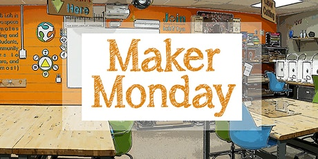 Maker Monday @ Brady Fab Lab - For everyone and anyone tickets
