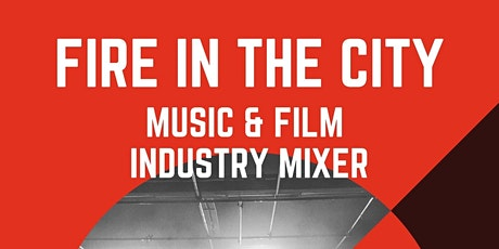 Fire In The City Music Mixer tickets