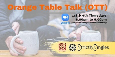 Orange Table Talk - Online!! tickets