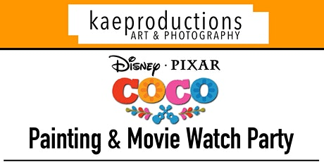 kaeproductions: Disney's COCO Painting & Movie Watch Party tickets